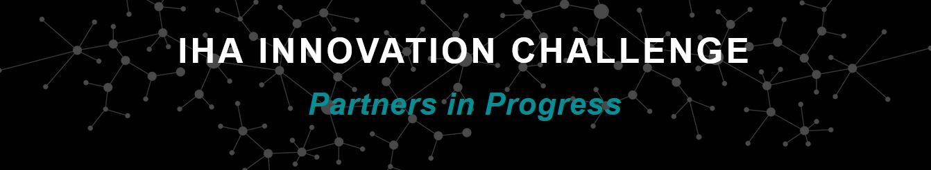 2018 IHA Innovation Challenge: Partners In Progress